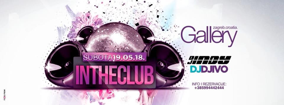 19/05/2018 IN THE CLUB w/ DJ INDY & DJ IVO @ GALLERY CLUB