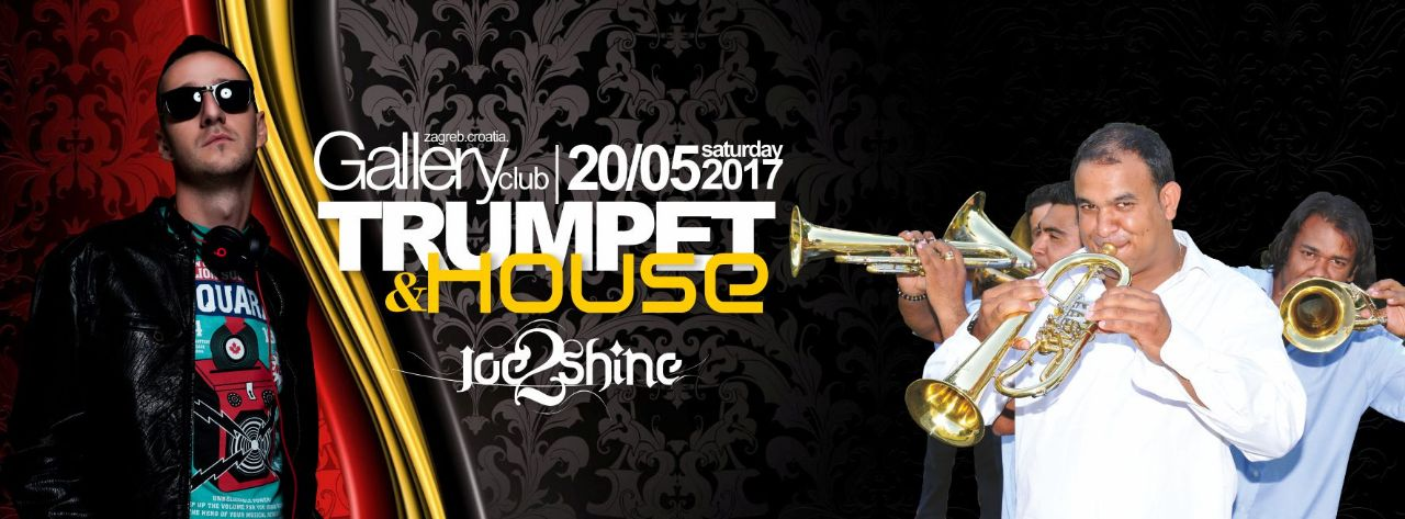 20/05/2017/TRUMPET&HOUSE!